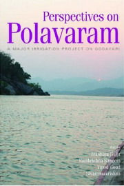 Perspectives on Polavaram, Biksham gujja, S. Ramakrishna, Vinod Goud, ENVIRONMENT Books, Vedic Books