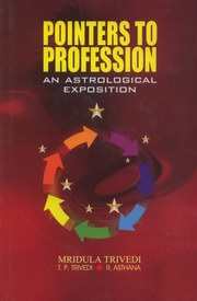 Pointers to Profession: An Astrological Exposition, Mridula Trivedi, T. P. Trivedi, Dr. R. Asthana, DIVINATION Books, Vedic Books