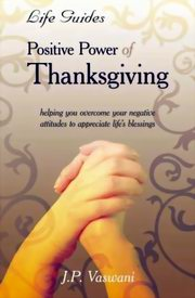 Positive Power of Thanksgiving, JP Vaswani, INSPIRATION Books, Vedic Books , dada vaswani
