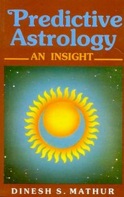 Predictive Astrology: An Insight, Dinesh S. Mathur, DIVINATION Books, Vedic Books