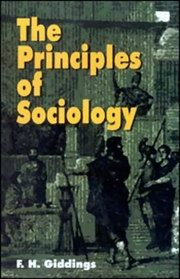 The Principles of Sociology, F.H. Giddings, GENERAL Books, Vedic Books
