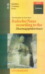 Rules for Nuns According to the Dharmaguptakavinaya: Translation (3 Pts.), Ann Heirman, JUST ARRIVED Books, Vedic Books