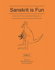 Sanskrit is Fun (Part 1): A Sanskrit Course book for Beginners, Warwick Jessup, Elena Jessup, SANSKRIT Books, Vedic Books