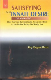 Satisfying our Innate Desire To Know God, Roy Eugene Davis, YOGA Books, Vedic Books
