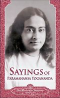 Sayings of Paramahansa Yogananda