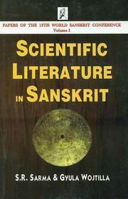 Scientific Literature in Sanskrit: Papers of the 13th World Sanskrit Conference (Vol. 1), S.R. Sarma, Gyula Wojtilla, SANSKRIT Books, Vedic Books