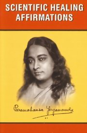 Scientific Healing Affirmations, Paramahansa Yogananda, MASTERS Books, Vedic Books