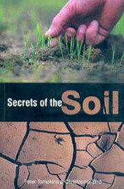 Secrets of the Soil, Christopher Bird, Peter Tompkins, AGNIHOTRA Books, Vedic Books