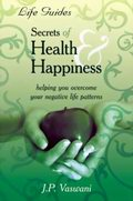Secrets of Health and Happiness