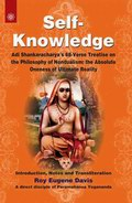 Self-Knowledge: Adi Shankaracharya's 68-Verse Treatise on the Philosophy of Nondualism: the Absolute Oneness of Ultimate Reality