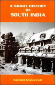 A Short History of South India, Sarojini Chaturvedi, HISTORY Books, Vedic Books , A Short History of South India, Sarojini Chaturvedi, South India, history, India, Vijayanagara, ancient Indian