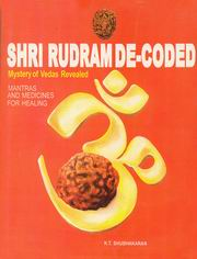 Shri Rudram De-Coded: Mystery vedas Revealed (Mantras and Medicines for Healing), KT Shubhakaran, SPIRITUAL TEXTS Books, Vedic Books