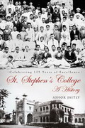 Celebrating 125 Years of Excellence St. Stephen's College A  History