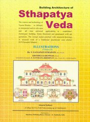 Building Architecture of Sthapatya Veda Vol. 2, Dr. V. Ganapati Sthapati, ARTS Books, Vedic Books , Building Architecture of Sthapatya Veda, Ganapathi Sthapathi, Vaastu, Veda, Vaastu Veda, architecture, Vedic, Feng Shui, Dr Sthapathi, temple. builder