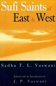Sufi Saints of East & West, JP Vaswani, SUFISM Books, Vedic Books