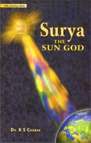 Surya the Sun God, Dr. KS Charak, DIVINATION Books, Vedic Books