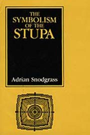 Symbolism of the Stupa, Adrian Snodgrass, Craig J. Reynolds, TIBETAN BUDDHISM Books, Vedic Books