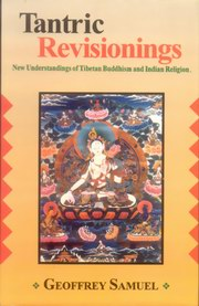 Tantric Revisionings, Geoffrey Samuel, BUDDHISM Books, Vedic Books