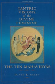Tantric Visions of the Divine Feminine: The Ten Mahavidyas, David Kinsley, BUDDHISM Books, Vedic Books
