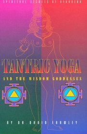 Tantric Yoga and the Wisdom Goddesses: Spiritual Secrets of Ayurveda, David Frawley, AYURVEDA Books, Vedic Books
