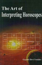 The Art of Interpreting Horoscopes, Gayatri Devi Vasudev, DIVINATION Books, Vedic Books