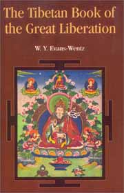 The Tibetan Book of the Great Liberation, W.Y. Evans-Wentz, BUDDHISM Books, Vedic Books