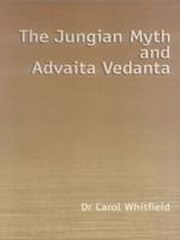 The Jungian Myth and Advaita Vedanta, Dr. Carol Whitfield, VEDANTA Books, Vedic Books