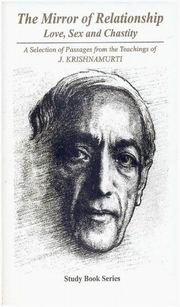The Mirror of Relationship Love, Sex and Chastity: A Selection of Passages from the Teachings of J. Krishnamurti, J. Krishnamurti, GENERAL Books, Vedic Books
