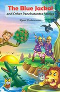 The Blue Jackal and Other Panchatantra Stories