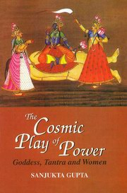 The Cosmic Play of Power: Goddess, Tantra and Women, Sanjukta Gupta, TANTRA Books, Vedic Books