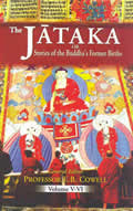 The Jataka or Stories of the Buddha Former Births (3 vols in 6 Parts)