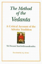 The Method of the Vedanta: A Critical Account of the Advaita Tradition, Swami Satchidanandendra, A.J. Alston (Tr.), MASTERS Books, Vedic Books