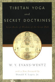Tibetan Yoga and Secret Doctrines, W.Y. Evans-Wentz, BUDDHISM Books, Vedic Books