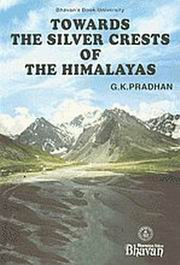 Towards the Silver Crests of the Himalayas, G.K. Pradhan, HISTORY Books, Vedic Books