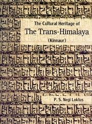 The Cultural Heritage of the Trans-Himalaya (Kinnaur), P.S. Negi Loktus, HISTORY Books, Vedic Books