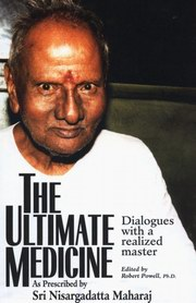 The Ultimate Medicine - Dialogues with a Realized Master, Robert Powell, INSPIRATION Books, Vedic Books
