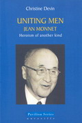 Uniting Men - Jean Monnet