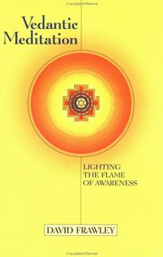 Vedantic Meditation: Lighting the Flame of Awareness, David Frawley, YOGA Books, Vedic Books
