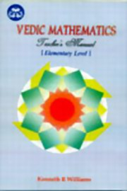 Vedic Mathematics : Teacher's Manual (Elementary level), Kenneth R Williams, VEDIC MATHEMATICS Books, Vedic Books