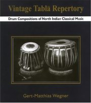 Vintage Tabla Repertory: Drum Compositions of North Indian Classical Music, Gert-Matthias Wenger, MUSIC Books, Vedic Books