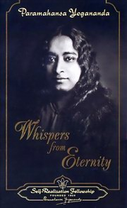 Whispers from Eternity, Paramahansa Yogananda, MASTERS Books, Vedic Books