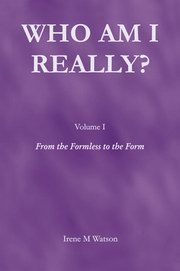 Who Am I Really? (Vol.1), Irene M. Watson, MASTERS Books, Vedic Books