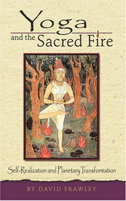 Yoga and the Sacred Fire, David Frawley, AYURVEDA Books, Vedic Books