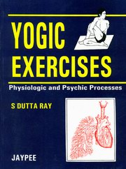 Yogic Exercises, S.Dutta Ray, JUST ARRIVED Books, Vedic Books