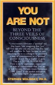 You Are Not, Stephen H. Wolinsky, VEDANTA Books, Vedic Books