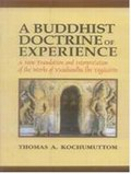 A Buddhist Doctrine of Experience: A New Translation and interpretation of the Works of Vasubandhu the Yogacarin