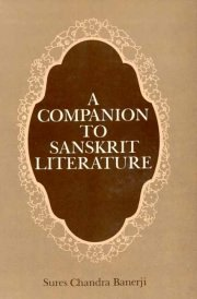 A Companion to Sanskrit Literature, S.C. Banerjee, A TO M Books, Vedic Books ,