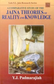 A Comparative Study of the Jaina Theories of Relity and Knowledge, Y.J. Padmarajiah, A TO M Books, Vedic Books ,