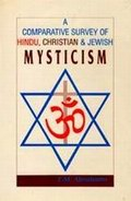 A Comparative Survey of Hindu, Christian and Jewish Mysticism