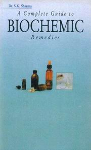 A Complete Guide to Biochemic Remedies, Dr. S.K. Sharma, HEALING Books, Vedic Books